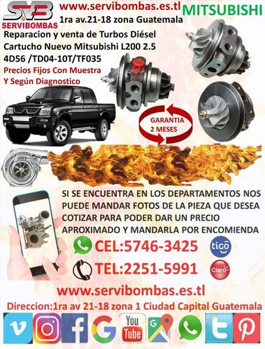 venta turbos  mitsubishi l200 2.5 4d56 td04,tf035 guatemala