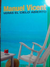 Verás el cielo abierto (Spanish Edition)