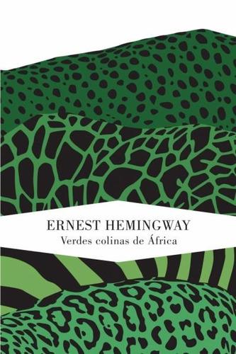 verdes colinas de áfrica - ernest hemingway