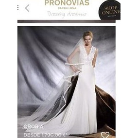 fc5ebf08f9 Vestido Novia Pronovias 2017 Original Mod Orobia Seminuevo