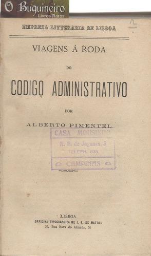 viagens à roda do código administrativo - alberto pimentel