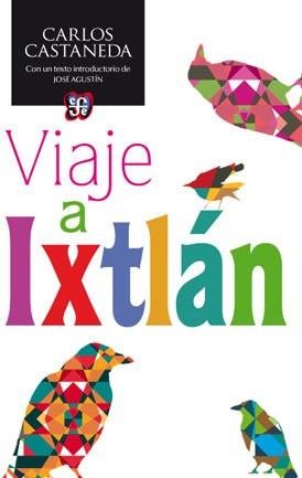 viaje a ixtlán - nueva edición, carlos castaneda, fce