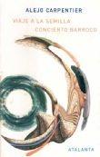viaje a la semilla-concierto barroco - alejo carpentier -