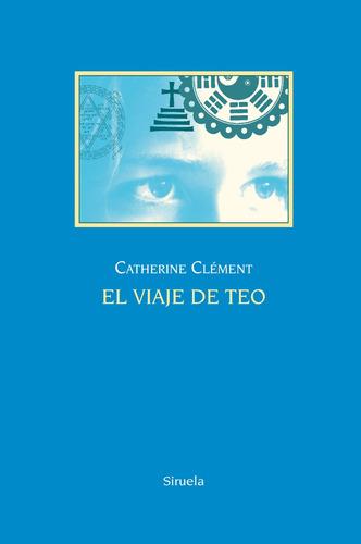 viaje de teo - td, catherine clement, siruela