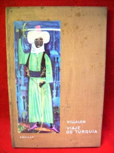 viaje de turquia cristobal de villalon editó aguilar relato