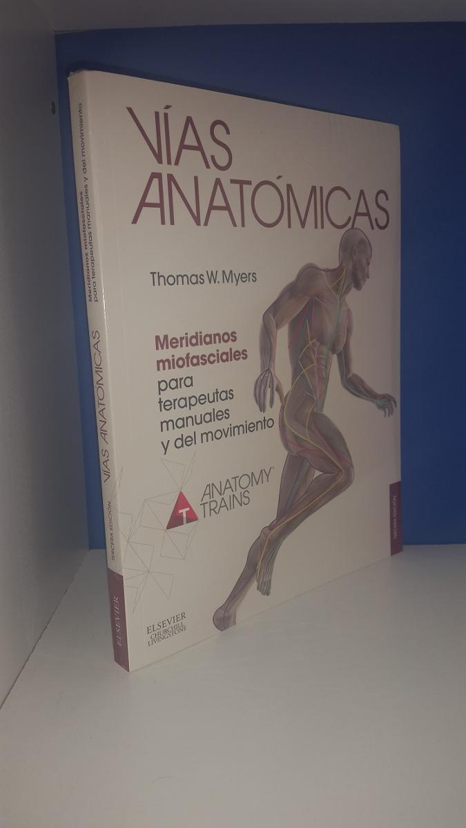 Vías Anatómicas Myers 3º Ed - $ 2.765,00 en Mercado Libre