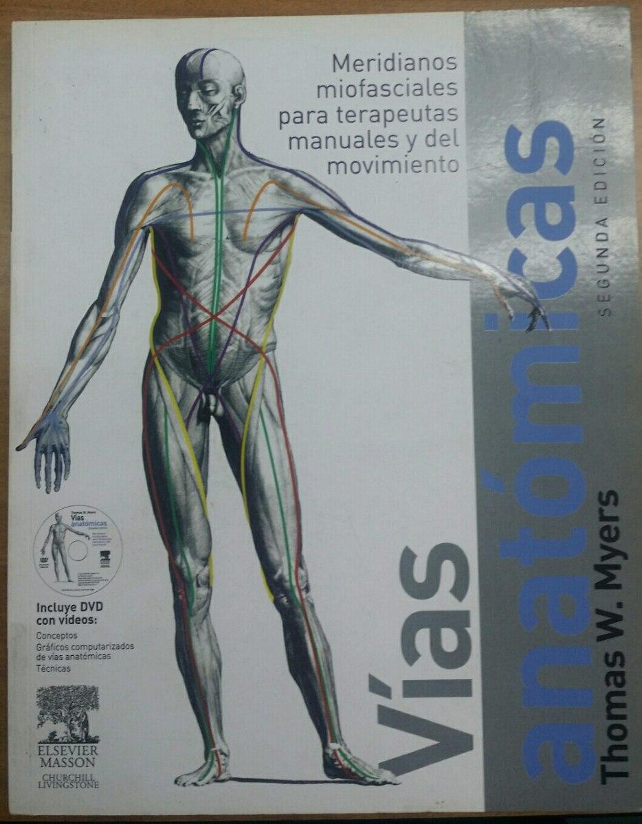 Vias Anatomicas, Thomas W. Myers 2da Edicion - Bs. 205,00 en Mercado ...