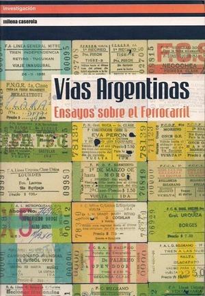 vías argentinas - ensayos sobre el ferrocarril