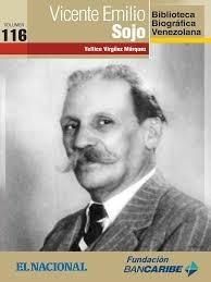 vicente emilio sojo (biografía) / yellice virguez m.