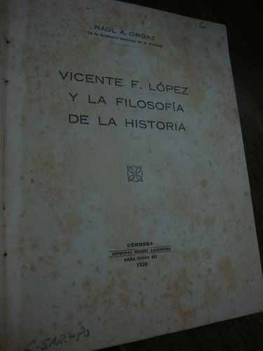 vicente f. lopez y la filosofia de la historia. orgaz
