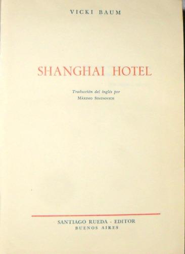vicki baum. shangai hotel. santiago rueda