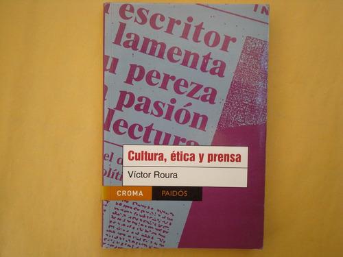 victor roura, cultura, ética y prensa, paidós, méxico, 2001,