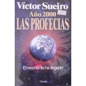 Victor Sueiro: Año 2000 Las Profecias