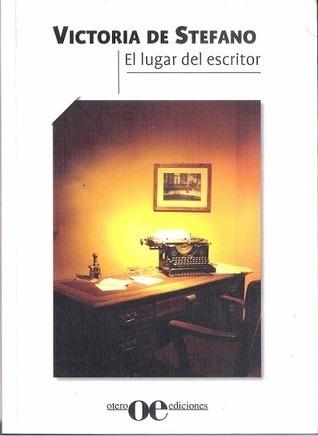 victoria de stefano : el lugar del escritor