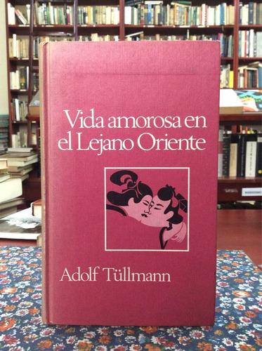 vida amorosa en el lejano oriente por adolf tüllmann