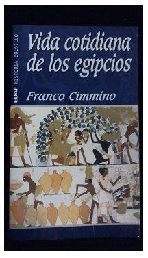 vida cotidiana de los egipcios, f. cimmino