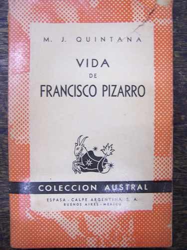 vida de francisco pizarro * m.j.quintana * espasa 1º ed 1943