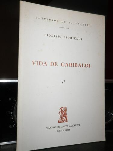 vida de garibaldi dionisio petriella cuadernos dante 27