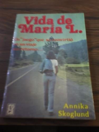 vida de maría l  annika skoglund 1a edición