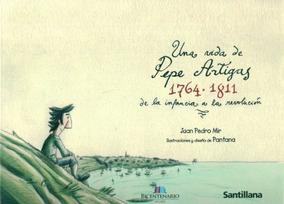 Vida De Pepe Artigas 1764 1811 Una Mir Juan Pedro
