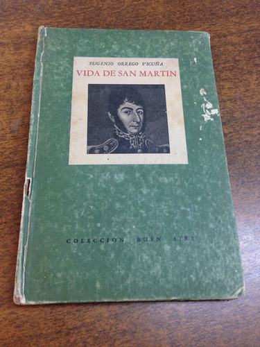 vida de san martín / eugenio orrego vicuña