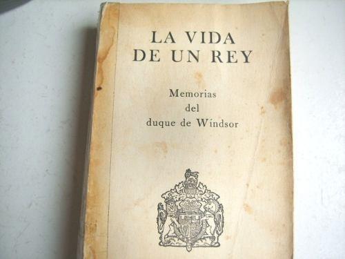 vida de un rey memorias del duque de windsor