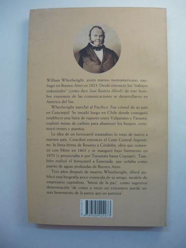 vida de william wheelwright, juan b. alberdi, ed. emecé