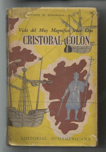 vida del muy magnífico señor don cristóbal colón, madariaga
