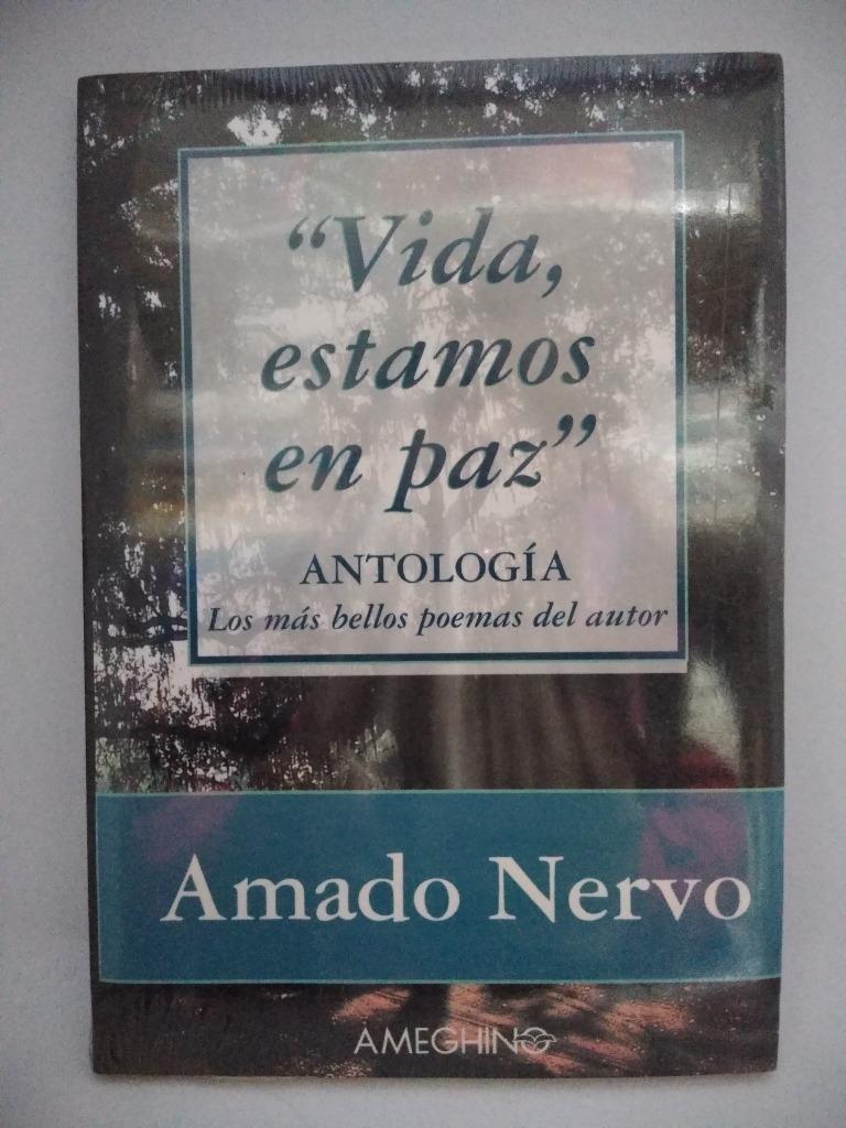 Vida Estamos En Paz Amado Nervo Ed Ameghino