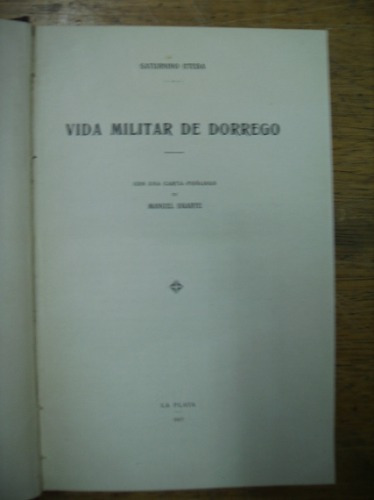 vida militar de dorrego - saturnino uteda