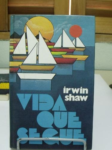 vida que segue - irwin shaw
