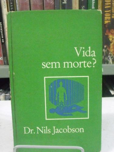 vida sem morte? - dr. nils jacobson