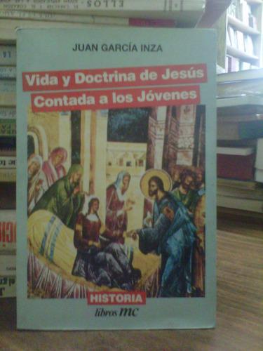 vida y doctrina de jesus contada a los jovenes. inza, juan g