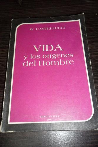 vida y los origenes del hombre  w. castellucci usado
