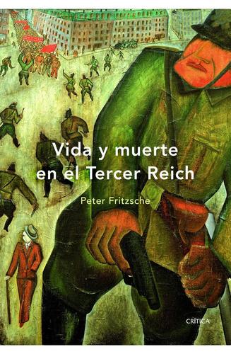 vida y muerte en el tercer reich - td, fritzsche, crítica