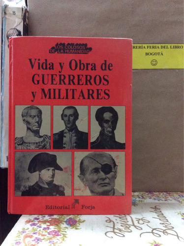 vida y obra de guerreros y militares. historia