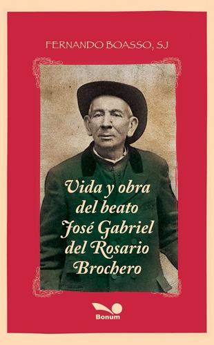 vida y obra del beato j. gabriel del rosario brochero - bon