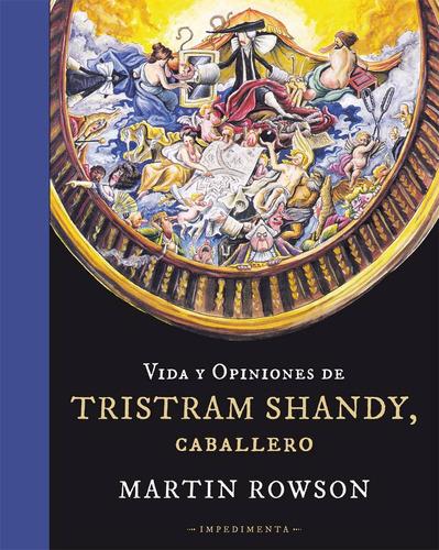 vida y opiniones de tristram shandy, caballero / martin rows
