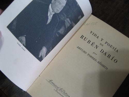 vida y poesía de ruben dario. arturo torres - rioseco