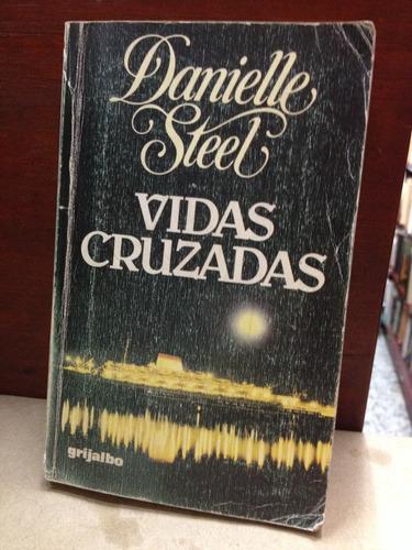 vidas cruzadas - danielle steel - ed. grijalbo - 1984