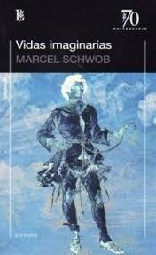 vidas imaginarias marcel schwob editorial losada