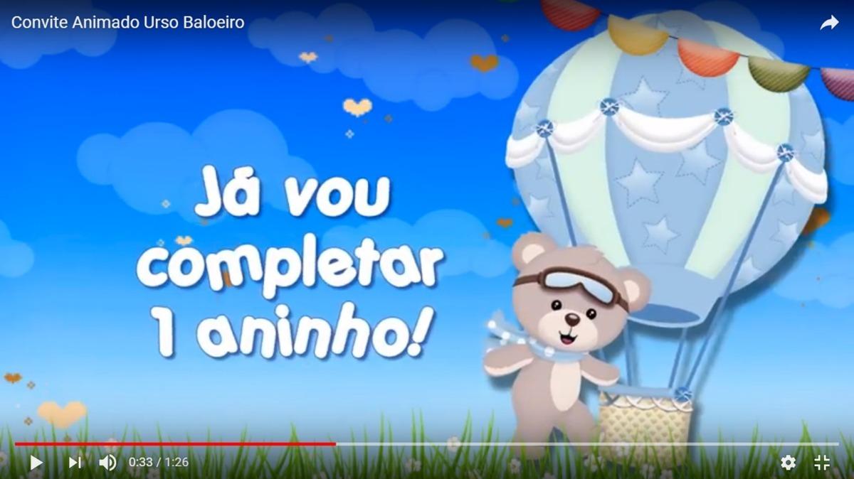 Video Convite Animado Ursinho Baloeiro Urso Balao Ate 10 Fts R