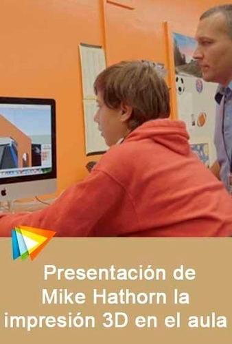 videocurso impresion 3d en el aula (mike hathorn) oferta!