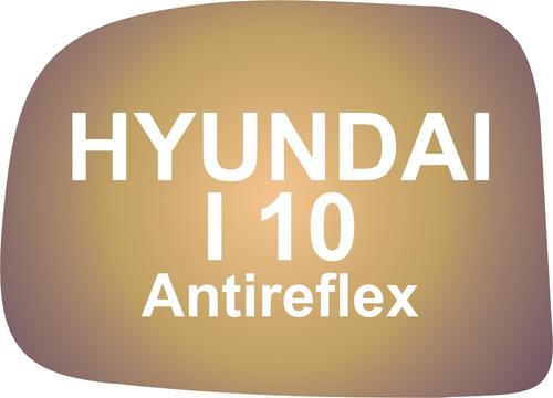 vidrio espejo retrovisor hyundai i 10 antireflex