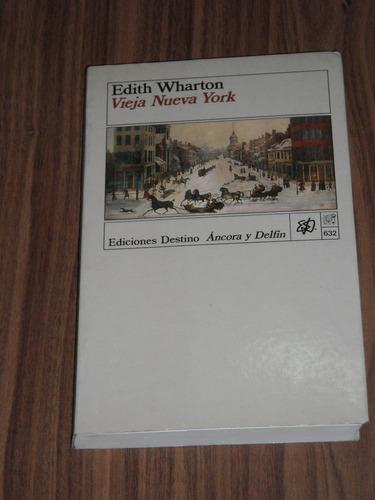 vieja nueva york - edith wharton - ediciones destino