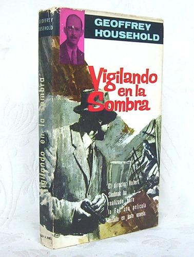 vigilando la sombra geoffrey household novela policíaca