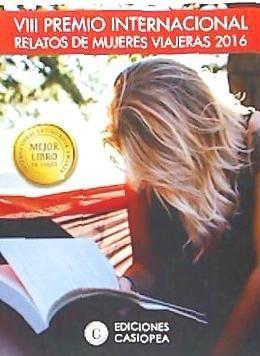 viii premio relatos de mujeres viajeras: 2016(libro de viaje