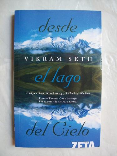 vikram seth - desde el lago del cielo