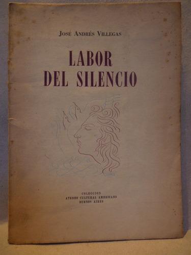 villegas, j. a. labor del silencio. 1951