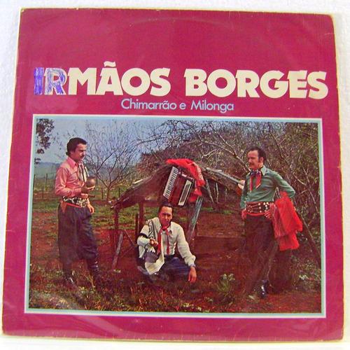vinil/lp: irmãos borges - chimarrão e milonga